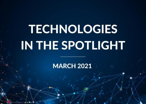 technologies in the spotlight march 2021